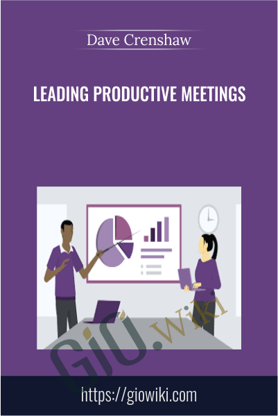 Leading Productive Meetings - Dave Crenshaw