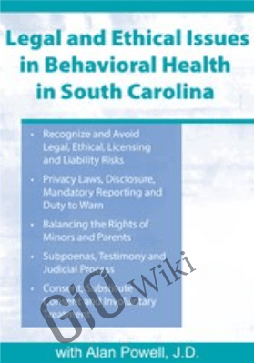 Legal & Ethical Issues in Behavioral Health in South Carolina - R. Alan Powell