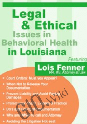 Legal and Ethical Issues in Behavioral Health in Louisiana - Lois Fenner