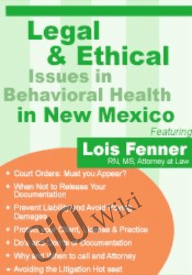 Legal and Ethical Issues in Behavioral Health in New Mexico - Lois Fenner
