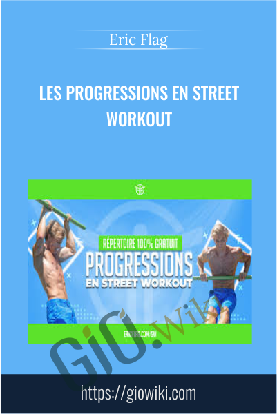 Les Progressions en Street Workout - Eric Flag