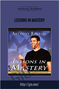 Lessons in Mastery – Anthony Robbins