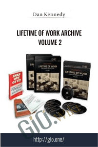 Lifetime of Work Archive Volume 2 - Dan Kennedy