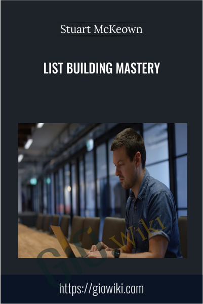 List Building Mastery - Stuart McKeown