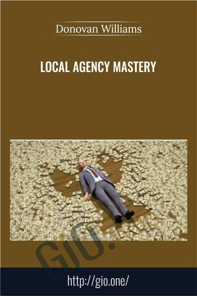Local Agency Mastery - Donovan Williams