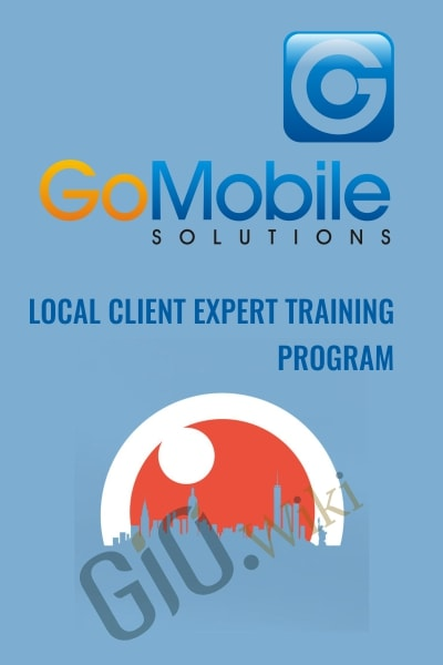 Local Client Expert Training Program - Gomobile Solutions