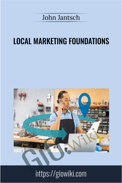 Local Marketing Foundations - John Jantsch