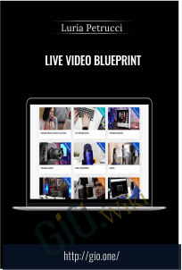 LIVE Video Blueprint - Luria Petrucci