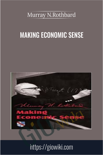 Making Economic Sense - Murray N.Rothbard