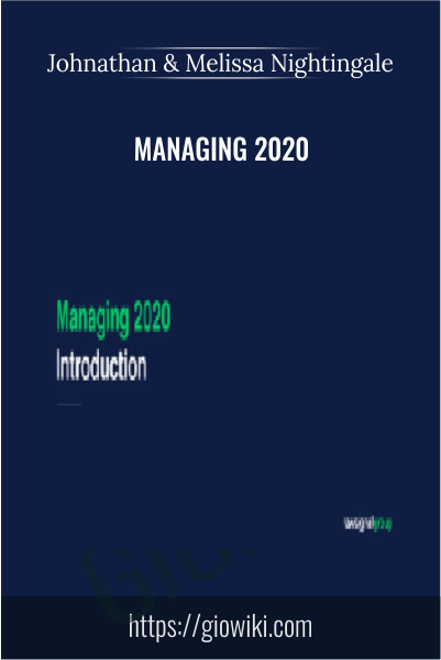 Managing 2020 - Johnathan & Melissa Nightingale