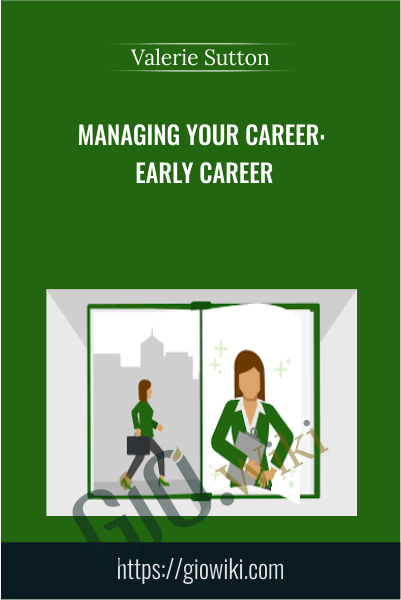 Managing Your Career: Early Career - Valerie Sutton