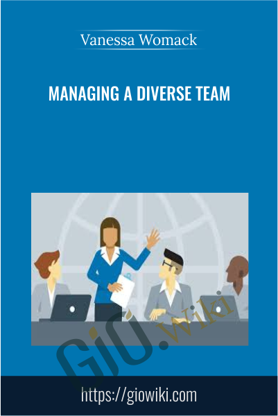 Managing a Diverse Team - Vanessa Womack