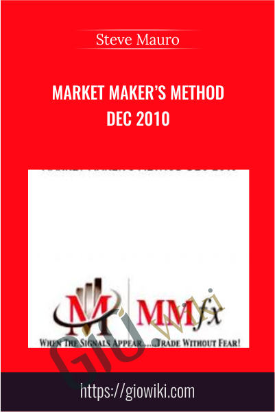 Market Maker's Method Dec 2010 - Steve Mauro