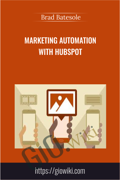 Marketing Automation with HubSpot - Brad Batesole