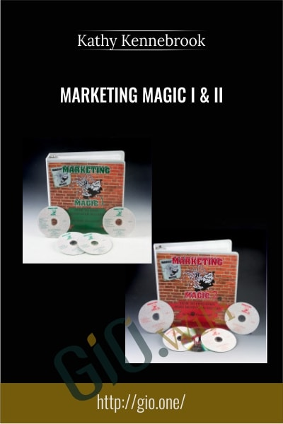 Marketing Magic I and II - Kathy Kennebrook