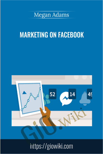 Marketing on Facebook - Megan Adams