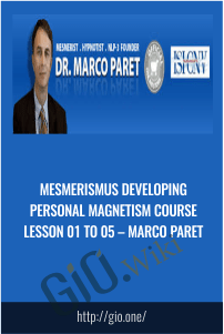 Mesmerismus Developing Personal Magnetism Course Lesson 01 to 05 – Marco Paret