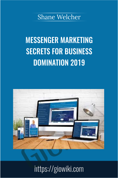 Messenger Marketing Secrets For Business Domination 2019 - Shane Welcher