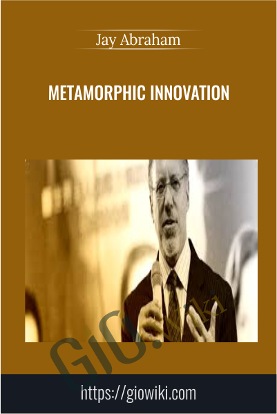 Metamorphic Innovation - Jay Abraham