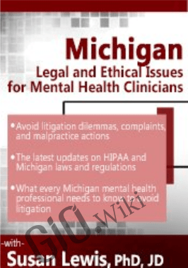 Michigan Legal and Ethical Issues for Mental Health Clinicians -  Susan Lewis