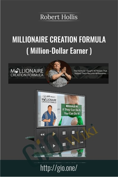 Millionaire Creation Formula  ( Million-Dollar Earner ) - Robert Hollis