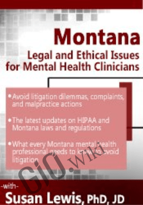 Montana Legal and Ethical Issues for Mental Health Clinicians - Susan Lewis
