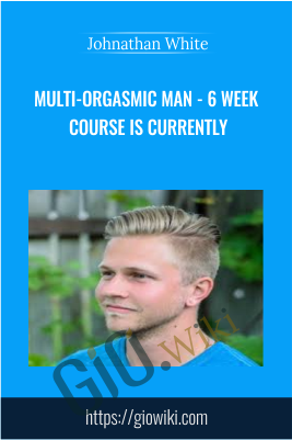 Multi-Orgasmic Man - 6 Week Course is currently - Johnathan White