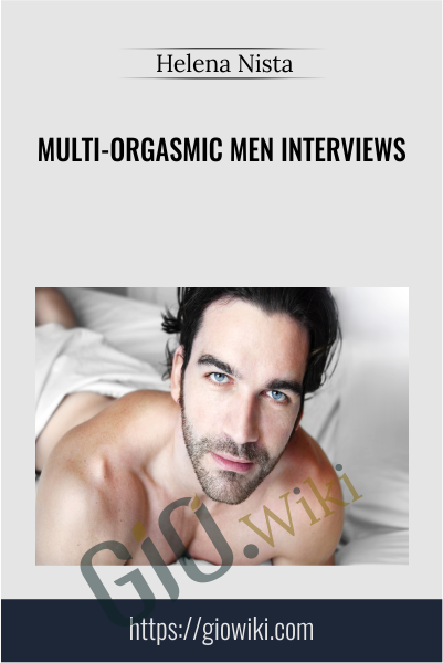 Multi-Orgasmic Men Interviews - Helena Nista