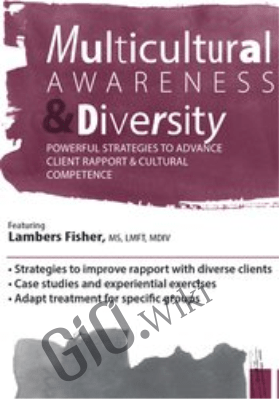 Multicultural Awareness & Diversity: Powerful Strategies to Improve Client Rapport & Cultural Competence - Lambers Fisher