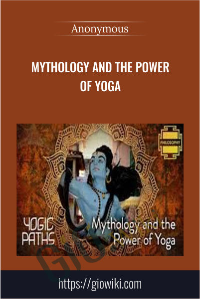 Mythology and the Power of Yoga