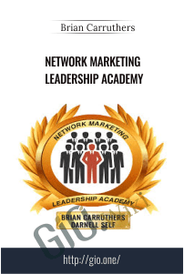 Network Marketing Leadership Academy - Brian Carruthers