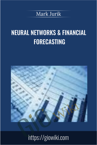 Neural Networks & Financial Forecasting - Mark Jurik
