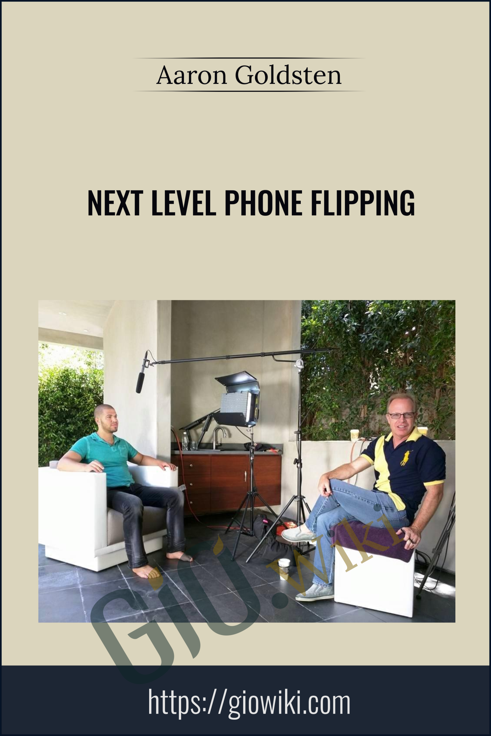 Next Level Phone Flipping - Aaron Goldsten