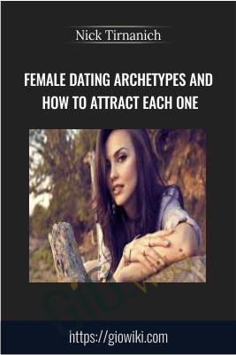 Female Dating Archetypes and How to Attract Each One - Nick Tirnanich