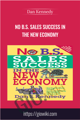 No B.S. Sales Success in The New Economy - Dan Kennedy