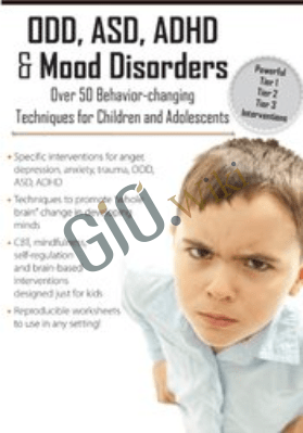 ODD, ASD, ADHD & Mood Disorders: Over 50 Techniques for Children & Adolescents - Jennifer Wilke Deaton
