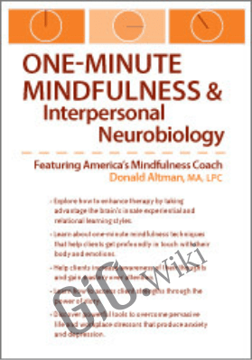 One-Minute Mindfulness and Interpersonal Neurobiology - Donald Altman