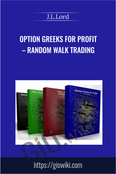 Option Greeks for Profit – Random Walk Trading - J.L.Lord