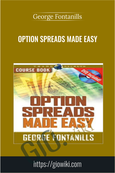 Option Spreads Made Easy - George Fontanills