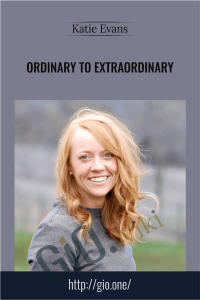 Ordinary To Extraordinary - Katie Evans