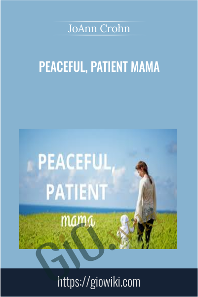 Peaceful, Patient Mama