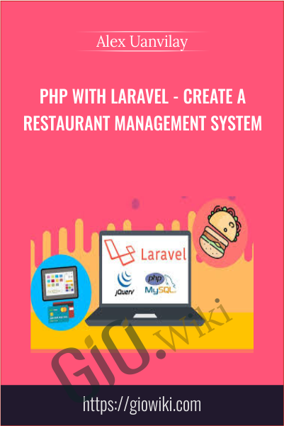 PHP with Laravel - Create a Restaurant Management System - Alex Uanvilay