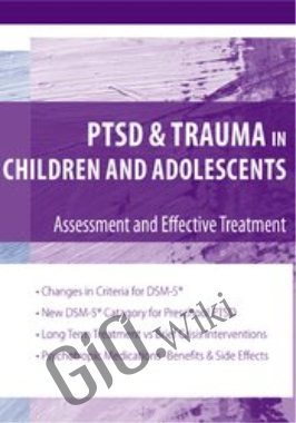 PTSD and Trauma in Children and Adolescents: Assessment and Effective Treatment - Stephanie Moulton Sarkis