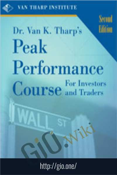 Peak Performance Home Study Course  for Traders and Investors - Van Tharp