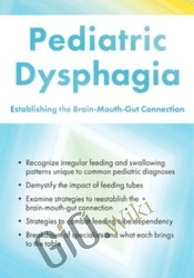 Pediatric Dysphagia: Establishing the Brain-Mouth-Gut Connection - Michelle Dawson