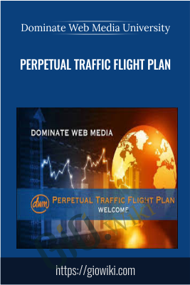 Perpetual Traffic Flight Plan - Dominate Web Media University