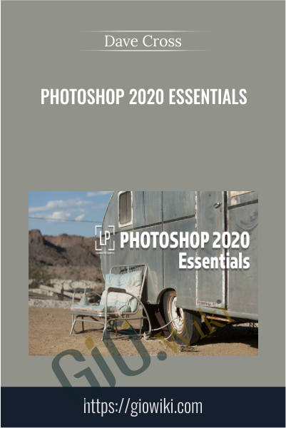 Photoshop 2020 Essentials - Dave Cross