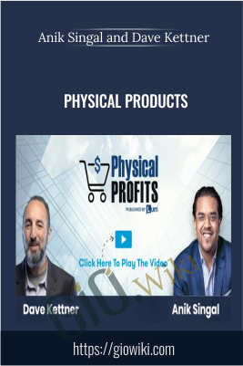 Physical Products - Anik Singal & Dave Kettner