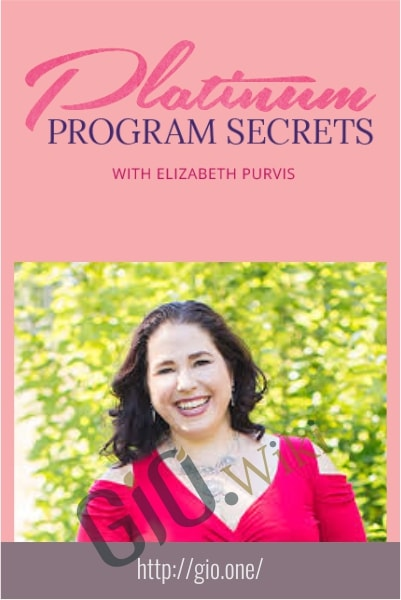 Platinum Program Secrets - Elizabeth Purvis