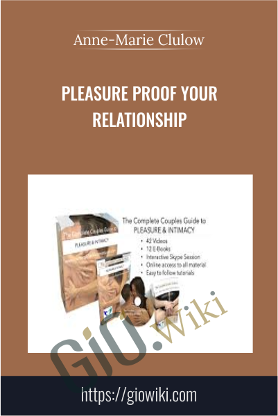Pleasure Proof Your Relationship - Anne-Marie Clulow